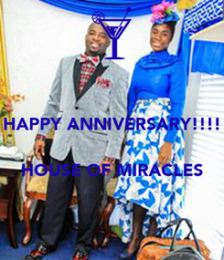 Poster: HAPPY ANNIVERSARY!!!!   HOUSE OF MIRACLES