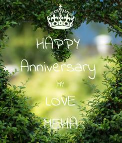 Poster: HAPPY  Anniversary  MY LOVE MEHA