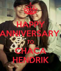 Poster: HAPPY ANNIVERSARY  TO CHACA HENDRIK