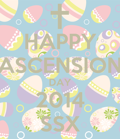 Poster: HAPPY ASCENSION DAY 2014 SSX