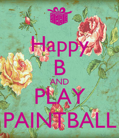 Poster: Happy B AND PLAY PAINTBALL
