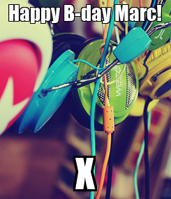 Poster: Happy B-day Marc! X