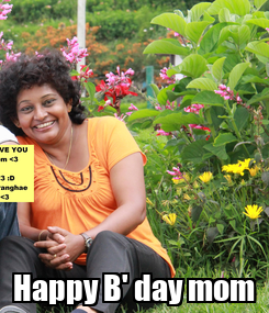 Poster:  Happy B' day mom