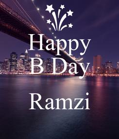 Poster: Happy B Day  Ramzi