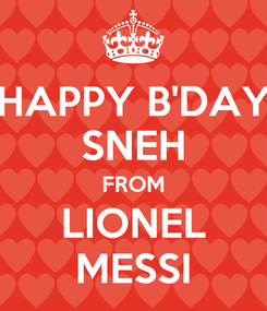 Poster: HAPPY B'DAY SNEH FROM LIONEL MESSI