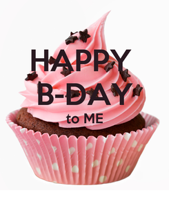 Poster: HAPPY  B-DAY to ME