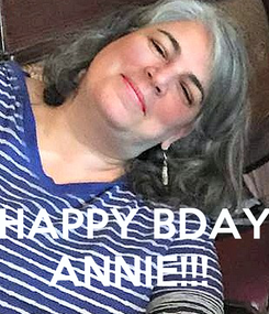 Poster:    HAPPY BDAY ANNIE!!!