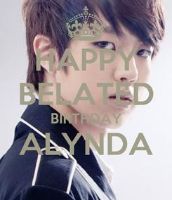 Poster: HAPPY BELATED BIRTHDAY ALYNDA