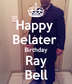 Poster: Happy  Belater  Birthday Ray Bell