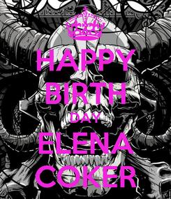 Poster: HAPPY BIRTH DAY ELENA COKER
