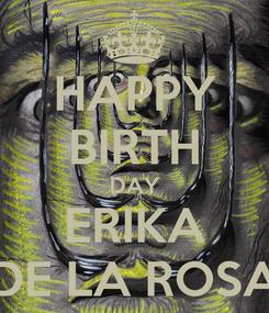 Poster: HAPPY BIRTH DAY ERIKA DE LA ROSA