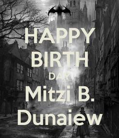 Poster: HAPPY BIRTH DAY Mitzi B. Dunaiew