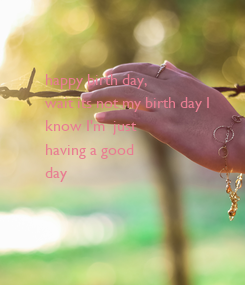 Poster: happy birth day,
