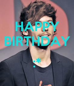 Poster: HAPPY BIRTHDAY  :*