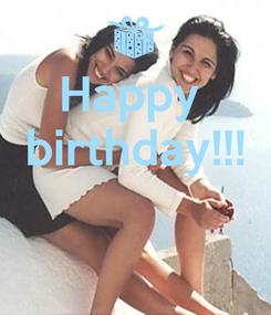 Poster: Happy  birthday!!!