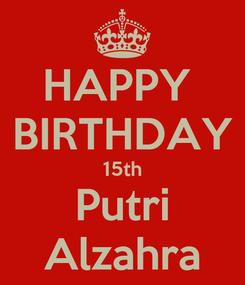 Poster: HAPPY  BIRTHDAY 15th Putri Alzahra