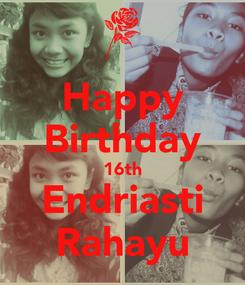 Poster: Happy Birthday 16th Endriasti Rahayu