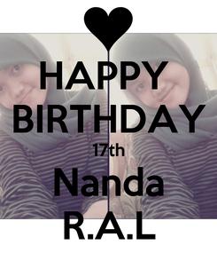 Poster: HAPPY  BIRTHDAY 17th Nanda R.A.L