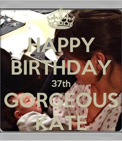 Poster: HAPPY BIRTHDAY 37th GORGEOUS KATE