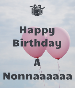 Poster: Happy Birthday  A Nonnaaaaaa