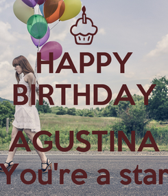 Poster: HAPPY BIRTHDAY  AGUSTINA You're a star