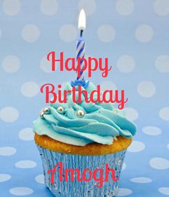 Poster: Happy   Birthday   Amogh