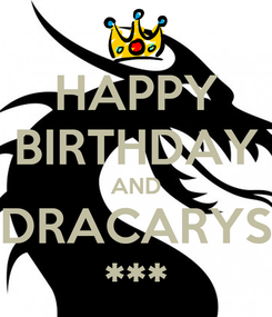 Poster: HAPPY BIRTHDAY AND DRACARYS ***