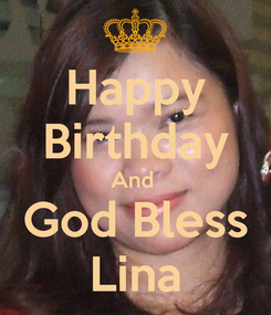 Poster: Happy Birthday And  God Bless Lina