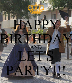 Poster: HAPPY BIRTHDAY AND LET'S PARTY!!!