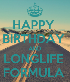 Poster: HAPPY  BIRTHDAY  AND LONGLIFE  FORMULA