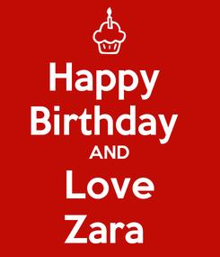 Poster: Happy  Birthday  AND Love Zara