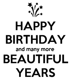 Poster: HAPPY BIRTHDAY and many more BEAUTIFUL YEARS