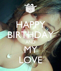 Poster: HAPPY BIRTHDAY AND MY LOVE