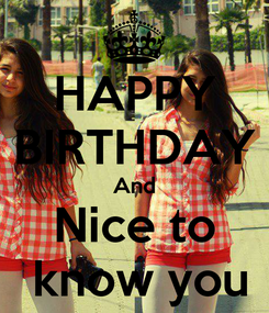 Poster: HAPPY BIRTHDAY And Nice to  know you