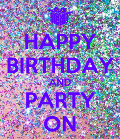 Poster: HAPPY BIRTHDAY AND PARTY ON