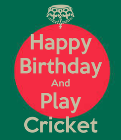 Poster: Happy Birthday And Play Cricket