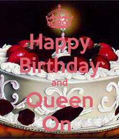 Poster: Happy Birthday and Queen On