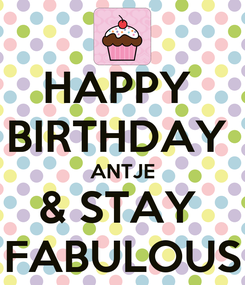 Poster: HAPPY  BIRTHDAY  ANTJE & STAY  FABULOUS