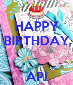 Poster: HAPPY BIRTHDAY   API