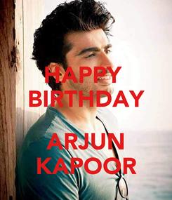 Poster: HAPPY  BIRTHDAY  ARJUN KAPOOR