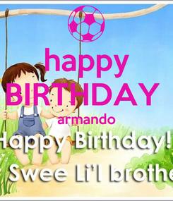 Poster:  happy  BIRTHDAY   armando