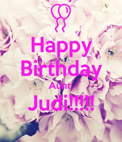 Poster: Happy Birthday Aunt  Judi!!!!!