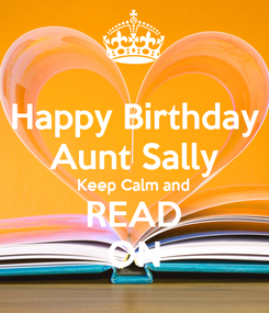 Poster: Happy Birthday Aunt Sally Keep Calm and READ ON