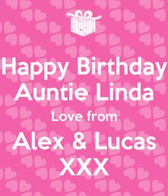 Poster: Happy Birthday Auntie Linda Love from Alex & Lucas XXX