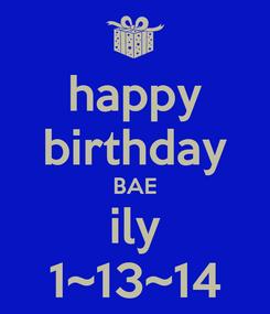 Poster: happy birthday BAE ily 1~13~14
