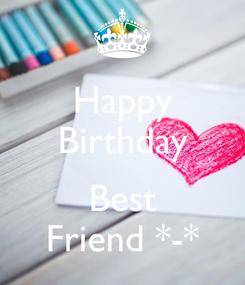 Poster: Happy Birthday  Best Friend *-*