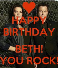 Poster: HAPPY BIRTHDAY  BETH! YOU ROCK!