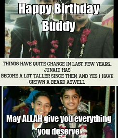 Poster: Happy Birthday Buddy May ALLAH give you everything you deserve