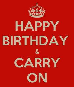 Poster: HAPPY BIRTHDAY  & CARRY ON