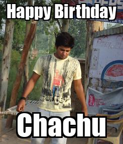 Poster: Happy Birthday Chachu